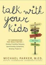 Talk with Your Kids: 109 Conversations About Ethics and Things That Really...