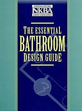 The Essential Bathroom Design Guide by National Kitchen and Bath Association...