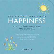 The Little Pocket Book of Happiness: How to Love Life, Laugh More, and Live...