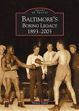 Baltimore's Boxing Legacy: 1893-2003 (MD)  (Images of Sports)-ExLibrary