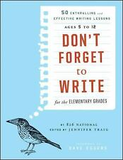 Don't Forget to Write for the Elementary Grades: 50 Enthralling and Effective Wr