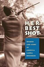 Her Best Shot: Women and Guns in America-ExLibrary
