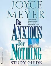Be Anxious for Nothing: Study Guide: The Art of Casting Your Cares and Resting