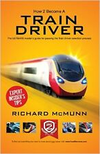 How to Become a Train Driver - the Ultimate Insider's Guide New Paperback Book R