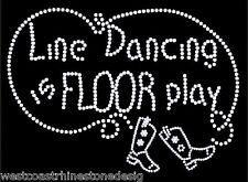 Line Dancing Is Floor Play Rhinestone Iron on T Shirt Design     9NG8