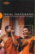Lonely Planet Travel Photography: A Guide to Taking Better Pictures, Richard I'A
