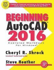 Beginning AutoCAD: 2016 by Cheryl R. Shrock. NEW! Free Shipping!