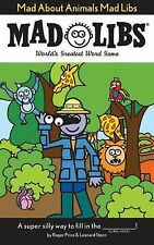 Mad Libs Ser.: Mad about Animals Mad Libs by Roger Price and Leonard Stern...