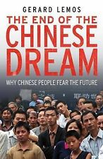 The End of the Chinese Dream: Why Chinese People Fear the Future, Lemos, Gerard