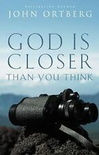 God Is Closer Than You Think by John Ortberg (2014, Paperback)