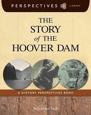 The Story of the Hoover Dam : A History Perspectives Book by Kelly Milner...