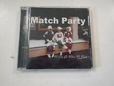 Match Play We Can Go Where We Wish CD 2005 I Don't Remember Anything