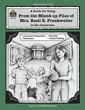 Literature Unit: A Guide for Using from the Mixed up Files of Mrs. Basil E....