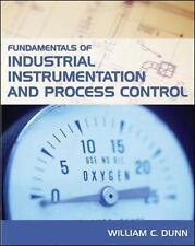 Fundamentals of Industrial Instrumentation and Process Control, William Dunn