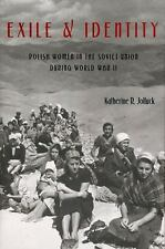 Exile and Identity: Polish Women in the Soviet Union during World War II (Pitt R