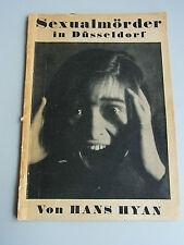 Druck 1929 über Serienmörder PETER KÜRTEN: Hans Hyan, Sexualmörder in Düsseldorf