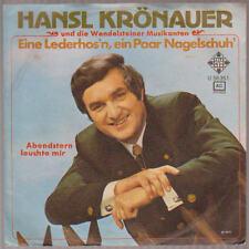 """7"""" Hansl Krönauer Eine Lederhos`n, ein Paar Nagelschuh`/ Abendstern läuchte mir"""