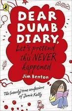Dear Dumb Diary: Let's Pretend This Never Happened, By Jim Benton,in Used but Ac