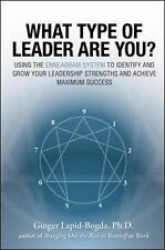 What Type of Leader Are You? : Using the Enneagram System to Identify and...