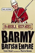 Barmy British Empire by Terry Deary (Paperback, 2008)
