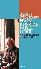 From Russian with Love : Joseph Brodsky in English by Daniel Weissbort (2004,...