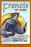 Francis of Assisi: The Man Who Found Perfect Joy