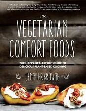 Vegetarian Comfort Foods : The Happy Healthy Gut Guide to Delicious...