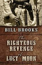 The Righteous Revenge of Lucy Moon by Bill Brooks (2015, Hardcover, Large Type)