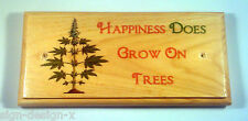 Happiness Does Grow On Trees Plaque / Sign - Craft Gift Funny Weed Smoking 66