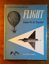 A Picture History of Flight, John W.R. Taylor, (1955),1st Edition, 650 pictures
