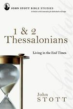 1 & 2 Thessalonians: Living in the End Times (John Stott Bible Studies) by Stot