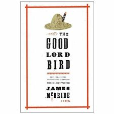 The Good Lord Bird by James McBride (2013, Hardcover)