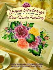 Donna Dewberry's Complete Book of One-Stroke Painting (Decorative Pain-ExLibrary