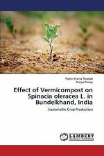 Effect of Vermicompost on Spinacia Oleracea L. in Bundelkhand, India by...