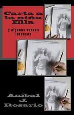 Carta a la Nina Ella : Y Algunos Versos Intensos by An�bal Rosario (2013,...