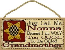 """Call Me Nonna Too Cool To Be Called Grandmother Primitive Sunflower Sign 5""""x10"""""""