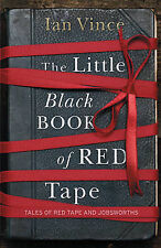 The Little Black Book of Red Tape: Great British Bureaucracy: Tales of Red Tape