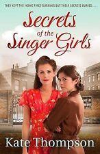 Secrets of the Singer Girls, New, Thompson, Kate Book