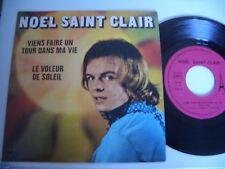 NOEL SAINT CLAIR 45T VIENS FAIRE UN TOUR DANS MA VIE/ LE VOLEUR DE SOLEIL.AZ