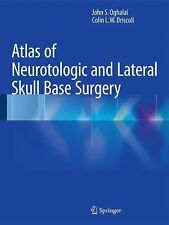 Atlas of Neurotologic and Lateral Skull Base Surgery by Colin L. W. Driscoll...