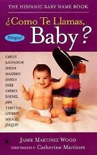 Como Te Llamas, Baby?: The Hispanic Baby Name Book (Spanish and English Edition)