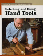 NEW BOOK Selecting and Using Hand Tools - Fine Woodworking (Paperback)