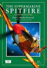 The Supermarine Spitfire  Part 1: Merlin Powered - 2nd Edn A Comprehensive Guide