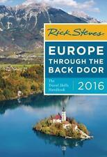 Rick Steves: Rick Steves Europe Through the Back Door 2016 : The Travel Skills …