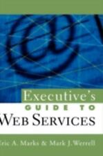 Executive's Guide to Web Services (SOA, Service-Oriented Architecture) Eric A.