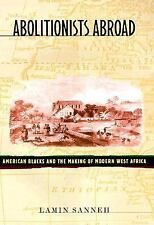 Abolitionists Abroad: American Blacks and the Making of Modern West Af-ExLibrary