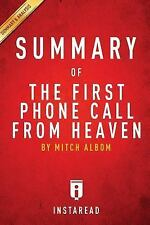 A 30-Minute Summary : The First Phone Call from Heaven by InstaRead Summaries...