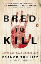 Bred to Kill : A Thriller by Franck Thilliez (2015, Paperback)