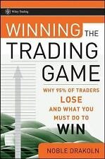 Winning the Trading Game: Why 95% of Traders Lose and What You Must Do To Win (