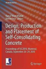 Design, Production and Placement of Self-Consolidating Concrete : Proceedings...